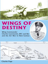 Wings of Destiny (eBook): Charles Learmonth DFC and the Air War in New Guinea