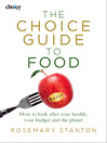 The Choice Guide to Food (eBook): How to Look After Your Health, Your Budget and the Planet