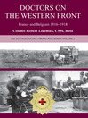 Australian Doctors on the Western Front (eBook): France and Belgium 1916-1918