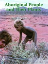 Aboriginal People and their Plants (eBook)