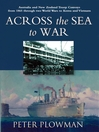Across the Sea to War (eBook): Australian & New Zealand Troop Convoys from 1865 through two World Wars