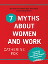 7 Myths about Women and Work (eBook)