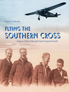 Flying the Southern Cross (eBook): The Adventures of Aviators Charles Kingsford Smith and Charles Ulm