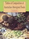 Tables of Composition of Australian Aboriginal Bush Foods (eBook)