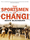 The Sportsmen of Changi (eBook)