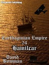 Hamilcar (eBook): Carthaginian Empire Series, Episode 24