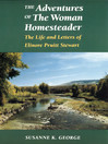 Adventures of The Woman Homesteader (eBook): The Life and Letters of Elinore Pruitt Stewart