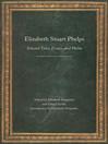 Elizabeth Stuart Phelps (eBook): Selected Tales, Essays, and Poems