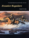 Frontier Regulars (eBook): The United States Army and the Indian, 1866-1891