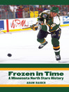Frozen in Time (eBook): A Minnesota North Stars History