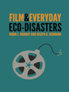 Film and Everyday Eco-disasters (eBook)