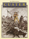 Custer (eBook): The Life of General George Armstrong Custer