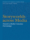 Storyworlds across Media (eBook): Toward a Media-Conscious Narratology