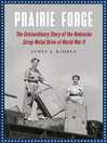 Prairie Forge (eBook): The Extraordinary Story of the Nebraska Scrap Metal Drive of World War II