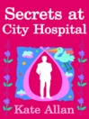 Secrets at City Hospital (eBook)