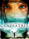 Gladiatrix (eBook)
