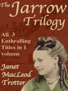 The Jarrow Trilogy (eBook): The Jarrow Lass, A Child of Jarrow, Return to Jarrow