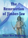 The Resurrection of Jimber-Jaw (eBook)