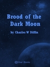 Brood of the Dark Moon (eBook)