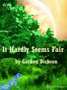 It Hardly Seems Fair (eBook)