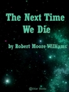 The Next Time We Die (eBook)