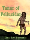 Tanar of Pellucidar (eBook): Pellucidar Series, Book 3
