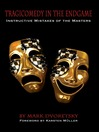 Tragicomedy in the Endgame (eBook): Instructive Mistakes of the Masters