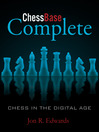ChessBase Complete (eBook): Chess in the Digital Age