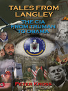 Tales From Langley (eBook): The CIA From Truman to Obama
