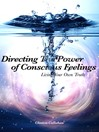 Directing The Power of Conscious Feelings (eBook): Living Your Own Truth