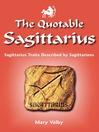 The Quotable Sagittarius (eBook): Sagittarius Traits Described by Sagittarians