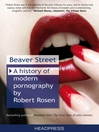 Beaver Street (eBook): A History of Modern Pornography