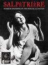 Salpetriere (eBook): Horror Chamber of the Sexual Lunatics