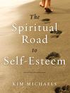 The Spiritual Road to Self-Esteem (eBook)