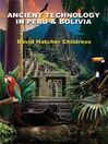 Ancient Technology in Peru and Bolivia (eBook)