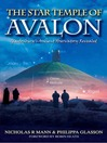 The Star Temple of Avalon (eBook): Glastonbury's Ancient Observatory Revealed