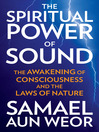 Spiritual Power of Sound (eBook): The Awakening of Consciousness and the Laws of Nature