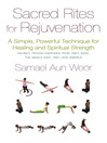 Sacred Rites for Rejuvenation (eBook): A Simple, Powerful Technique for Healing and Spiritual Strength