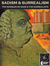 Sadism and Surrealism (eBook): The Marquis de Sade and the Surrealists