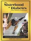 The Sisterhood of Diabetes (eBook): Facing Challenges & Living Dreams