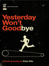 Yesterday Won't Goodbye (eBook)
