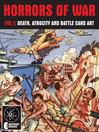 Horrors of War, Volume 1 (eBook): Death, Atrocity and Battle Card Art