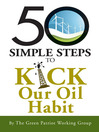 50 Simple Steps to Kick Our Oil Habit (eBook)
