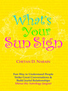 What's Your Sun Sign? (eBook): Fun Ways to Understand People, Strike Great Conversations & Build Joyful Relationships-Minus the Ast