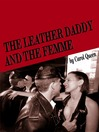 The Leather Daddy and the Femme (eBook): An erotic novel in several scenes and a few conversations