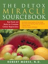 The Detox Miracle Sourcebook (eBook): Raw Foods and Herbs for Complete Cellular Regeneration