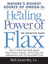 The Healing Power of Flax (eBook): How Nature's Richest Source of Omega-3 Fatty Acids Can Help to Heal, Prevent and Reverse Arthritis
