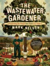 The Wastewater Gardener (eBook): Preserving the Planet One Flush at a Time