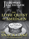 The Love Quest of Smidgen the Snack Cake (eBook)