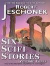Six Scifi Stories (eBook): Volume Three
